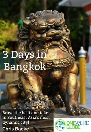 3 Days In Bangkok  by  Chris Backe
