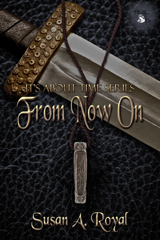 From Now On (Its About Time #2) Susan A. Royal