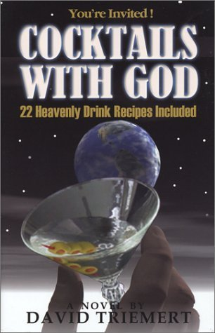 Cocktails with God  by  David Triemert