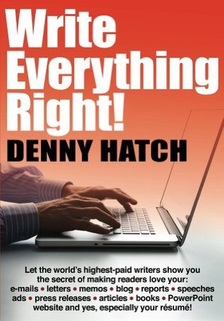 Write Everything Right!  by  Denny Hatch