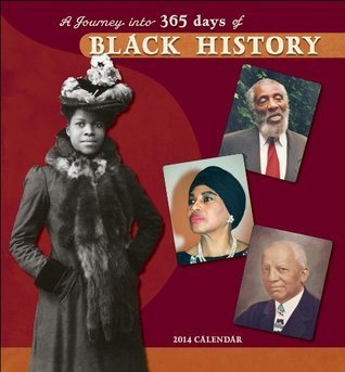 A Journey Into 365 Days of Black History 2014 Calendar  by  NOT A BOOK