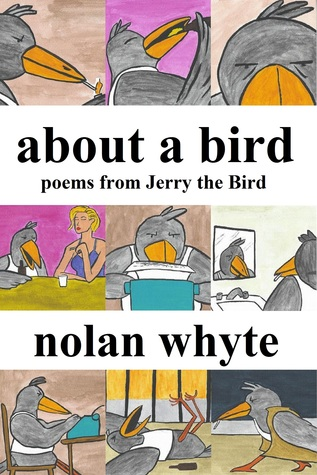 About a Bird: Poems From Jerry the Bird  by  Nolan Whyte