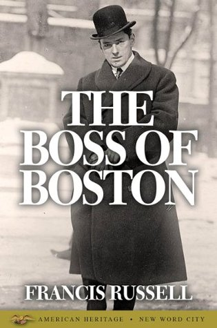 The Boss of Boston Francis Russell