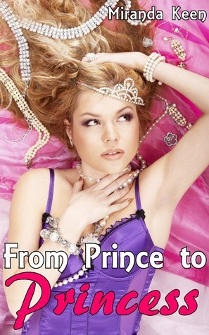 From Prince to Princess  by  Miranda Keen