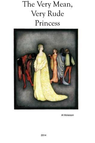 The Very Mean, Very Rude Princess  by  Al Molaison