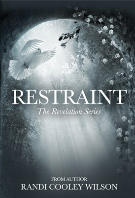 Restraint (The Revelation Series #2) Randi Cooley Wilson