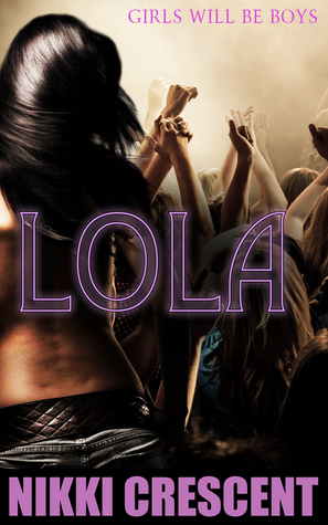 Lola  by  Nikki Crescent