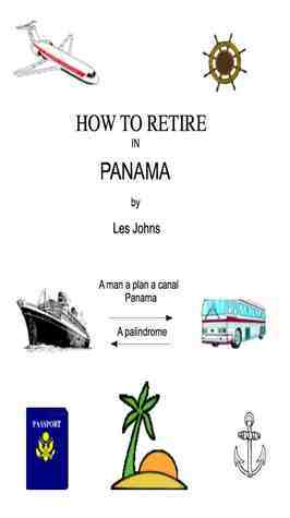 How to Retire in Panama Les Johns