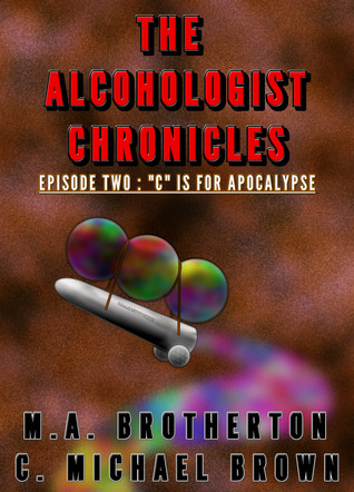 C is for Apocalyspe  by  M.A. Brotherton
