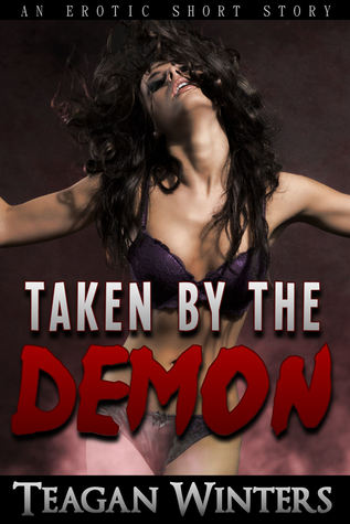 Taken  by  the Demon by Teagan Winters