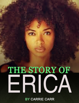 The Story of Erica  by  Carrie Carr
