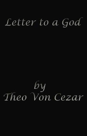 Letter to a God Theo Von Cezar