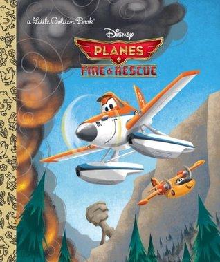 Planes: Fire & Rescue (Disney Planes: Fire & Rescue) (Little Golden Book) Walt Disney Company