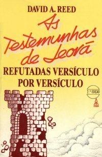As Testemunhas de Jeová Versículo por Versículo  by  David A. Reed