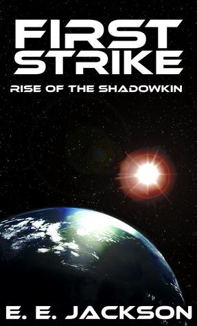 First Strike: Rise of the ShadowKin E. E. Jackson