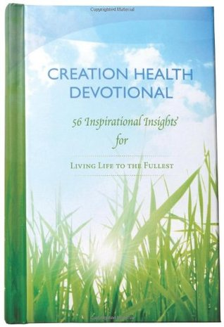 CREATION Health Devotional: 56 Inspirational Insights for Living Life to the Fullest 33 Unique Perspectives