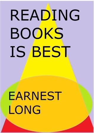 Reading Books is Best Earnest Long
