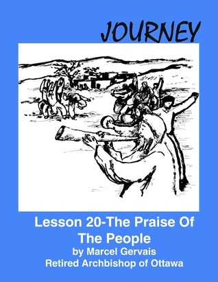 Journey: Lesson 20 - The Praise Of The People Marcel Gervais
