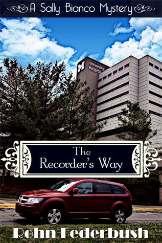 The Recorders Way (A Sally Bianco Mystery - Book 3)  by  Rohn Federbush