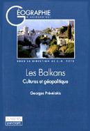 Les Balkans : cultures et géopolitique  by  Georges Prevelakis