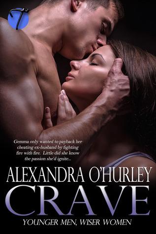 Crave (Younger Men, Wiser Women, 1) Alexandra OHurley