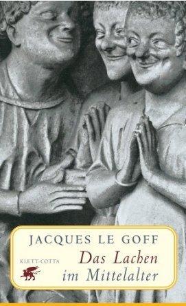 Das Lachen im Mittelalter  by  Jacques Le Goff