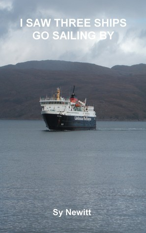 I Saw Three Ships Go Sailing By Sy Newitt