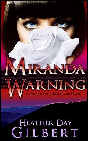 Miranda Warning (A Murder in the Mountains, #1)  by  Heather Day Gilbert