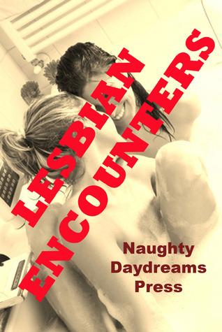 Lesbian Encounters Naughty Daydreams Press