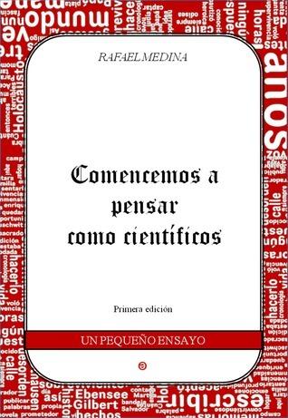 Comencemos a Pensar como Científicos  by  Rafael Medina