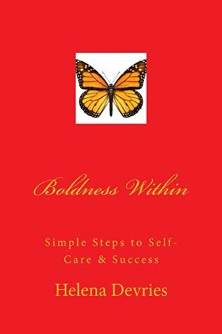 Boldness Within  by  Helena Devries