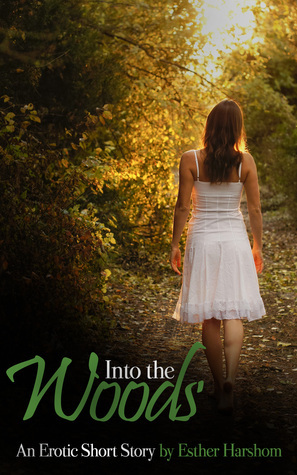 Into the Woods  by  Esther Harshom