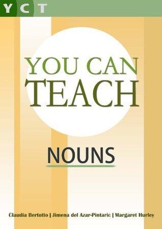 You Can Teach Nouns  by  Jimena Del Azar-Pintaric