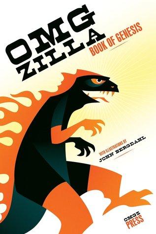 Omgzilla: Book of Genesis  by  Maude Spekes