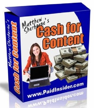 Cash for Content: Write, Publish, and Make Money  by  Matthew Sherborne
