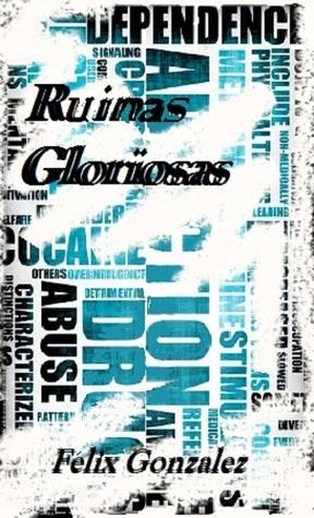 Ruinas Gloriosas Felix Gonzalez