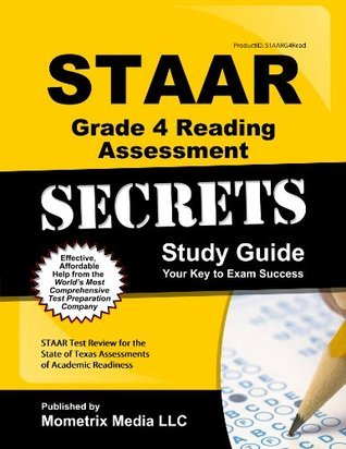 STAAR Grade 4 Reading Assessment Secrets Study Guide: STAAR Test Review for the State of Texas Assessments of Academic Readiness Staar Exam Secrets Test Prep Team