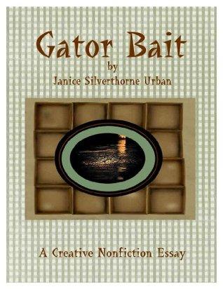 Gator Bait  by  Janice Silverthorne Urban
