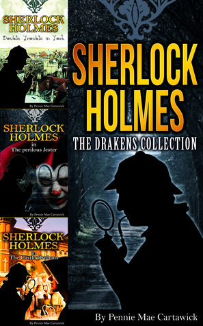 SHERLOCK HOLMES:: THE DRAKONS COLLECTION Pennie Mae Cartawick