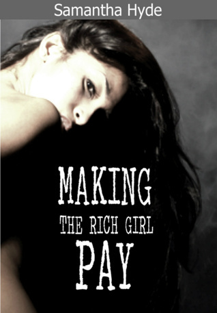 Making The Rich Girl Pay Samantha Hyde