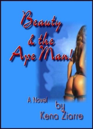 Beauty and the Ape Man! Kena Ziarre