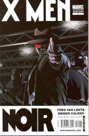 X-Men Noir #1 (Of 4) 2nd PTG CALERO VAR  by  Fred Van Lente