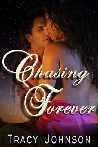 Chasing Forever Tracy Johnson