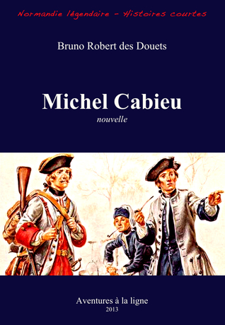 Michel Cabieu  by  Bruno Robert des Douets