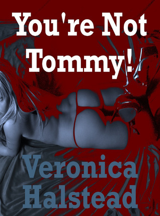 You're Not Tommy Veronica Halstead