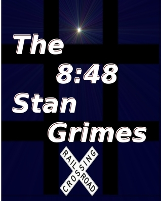 The 8:48 Stan Grimes