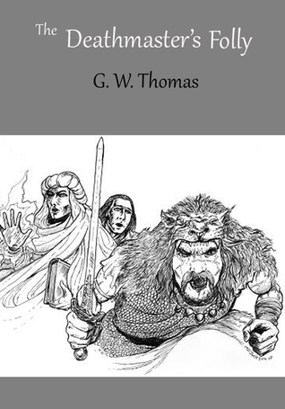 The Deathmasters Folly  by  G.W. Thomas