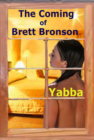 The Coming Of Brett Bronson  by  Yabba
