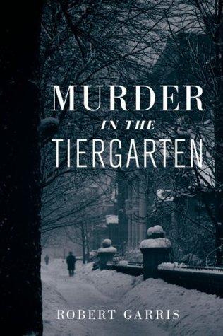 Murder in the Tiergarten Robert Garris