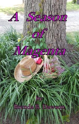A Season of Magenta  by  Brenda B. Dawson